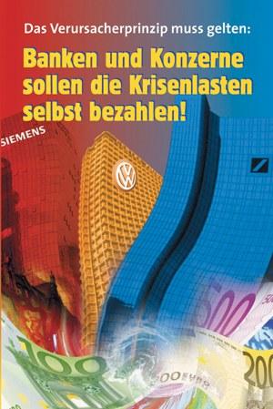"""""""Banken und Konzerne sollen die Krisenlasten selbst bezahlen!"""""""