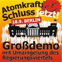 """""""Atomkraft: Schluss jetzt!"""" - Demonstration am 18. September"""