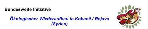 Initiative ökologischer Wiederaufbau von Kobanê fordert uneingeschränkte Lieferung von Hilfsgütern