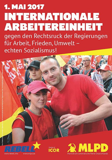 1. Mai 2017 - Internationale Arbeitereinheit für Arbeit, Frieden, Umwelt - echten Sozialismus!