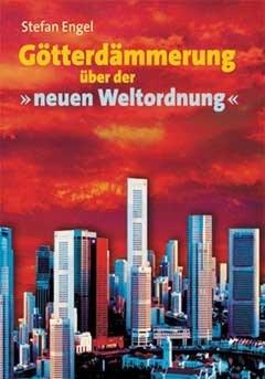 """""""Götterdämmerung über der neuen Weltordnung"""""""