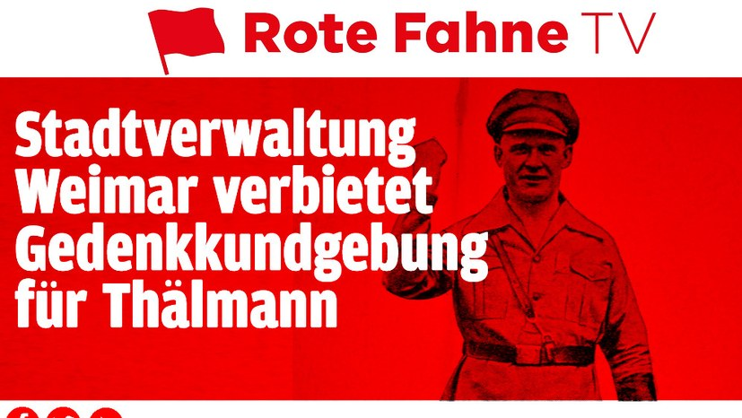 Stadtverwaltung Weimar verbietet Gedenkkundgebung für Thälmann