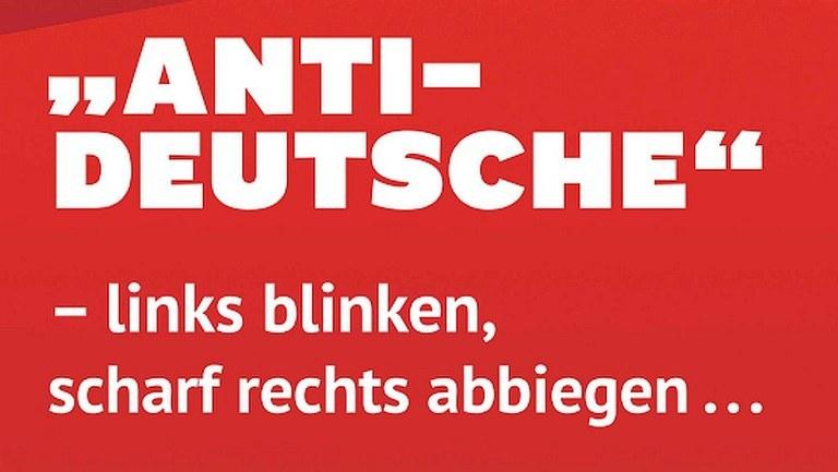 "Veranstaltung ""'Antideutsche' - links blinken, scharf rechts abbiegen …"""