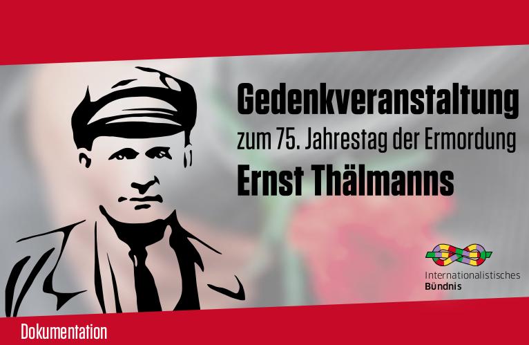Dokumentation zum Gedenken an Ernst Thälmann erscheint morgen