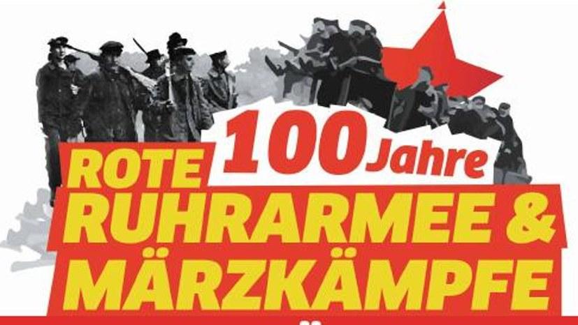 Gelsenkirchen 100 Jahre Rote Ruhrarmee & Märzkämpfe