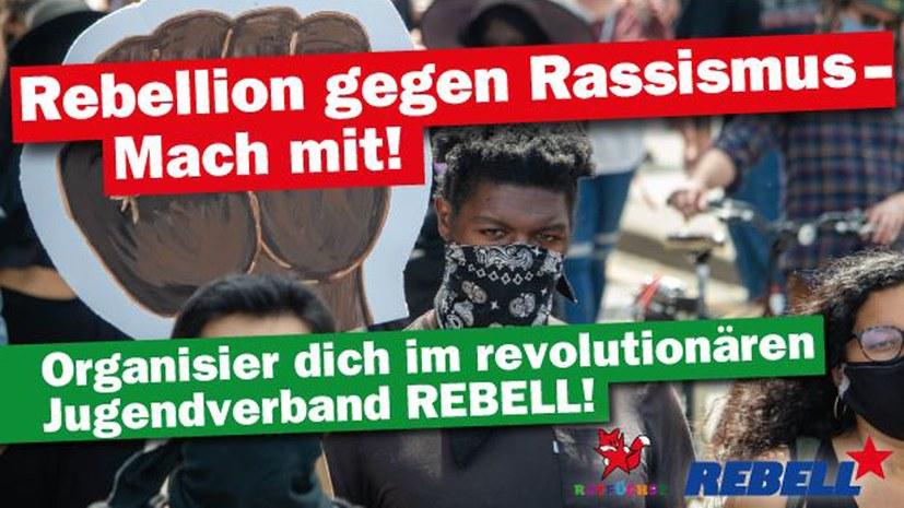 Rebellion gegen Rassismus - Aufruf des REBELL - aktualisiert - gestaltetes Flugblatt