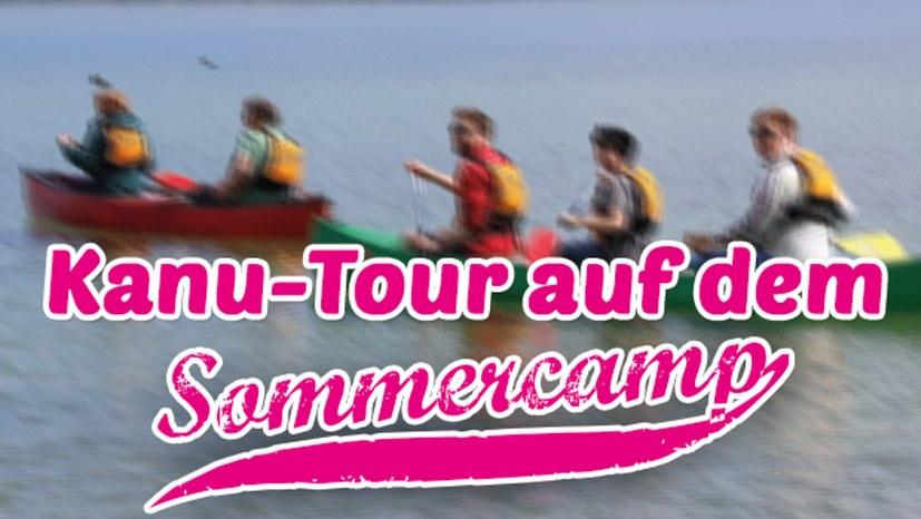 Noch Jugendliche gesucht: Kanu-Tour auf dem Sommercamp