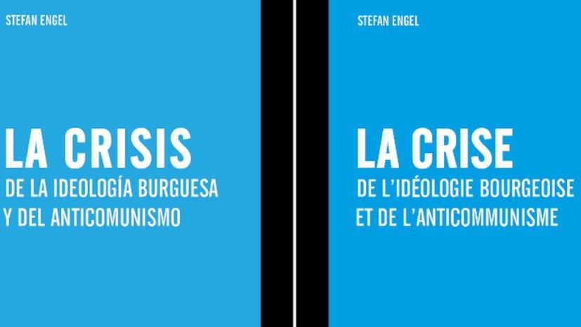 """""""Die Krise der bürgerlichen Ideologie und des Antikommunismus"""" nun auch in Spanisch und Französisch erschienen"""