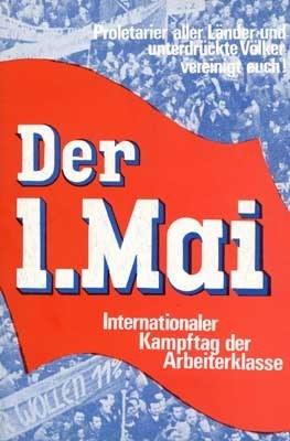 """""""Der 1. Mai - Internationaler Kampftag der Arbeiterklasse"""""""