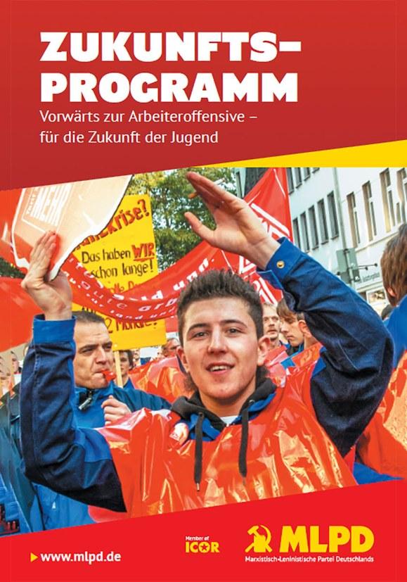 Zukunftsprogramm - Vorwärts zur Arbeiteroffensive – für die Zukunft der Jugend
